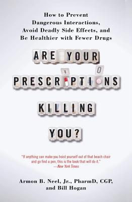 Are Your Prescriptions Killing You? By Neel, Armon B., Jr. (COR)/ Hogan, Bill